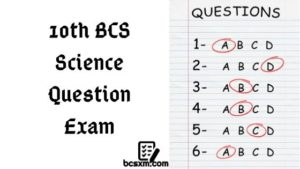 10th BCS Preliminary Science Question Exam with Answer
