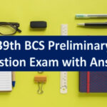 39th BCS Preliminary Question Exam with Answer