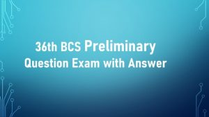 36th BCS Preliminary Question Exam with Answer
