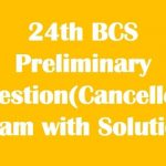 24th BCS Preliminary Question(Cancelled) Exam with Solution