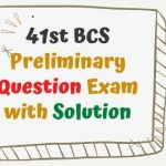 41st BCS Preliminary Question Exam with Answer